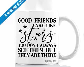 Good Friends Are Like Stars You Don't Always See Them But They Are There Coffee Mug