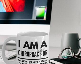 Chiropractor Mug - Funny Chiropractor Coffee Mug - Chiropractor Gifts - Chiropractic Mug - I am A Chiropractor To Save Time Never Wrong Mug