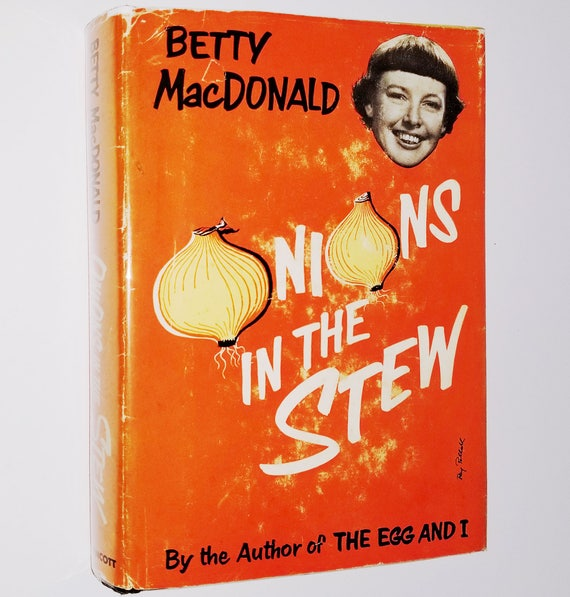Onions in the Stew by Betty MacDonald 1955 1st Edition Hardcover HC w/ Dust Jacket DJ - Vashon Island, Washington Life Humor