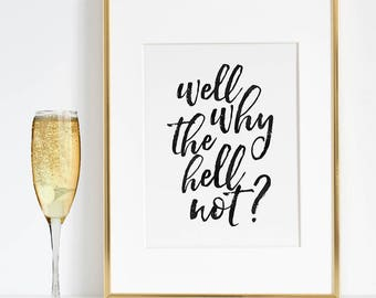BAR CARD DECOR, Bar Decor,Well Why The Hell Not,Alcohol Sign,Drink Sign,Quote Prints,Bar Funny Decor,Quote Posters,Quote Prints,Quote Art