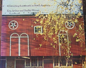 The Barn , 1972 , Eric Arthur and Dudley Witney , Vanishing Landmark of North America