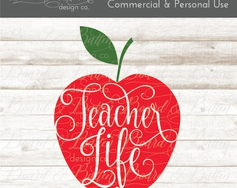 Teacher Life Svg Design - Teacher Svg Files - Teacher Cut File - Svg Files for Silhouette - Cricut Cut files for School - Teacher Life Dxf