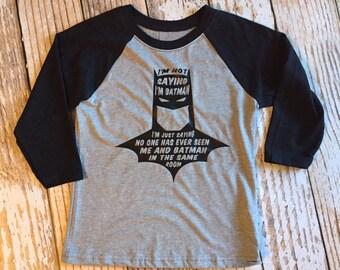 I'm Not Saying I'm Batman Kids 3/4 Raglan Baseball Tee