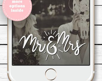Wedding Snapchat Filter - Snapchat Filter - Wedding Gift - Gift for Bride - Mr and Mrs Sign - Anniversary Gift - Custom Snapchat Filter
