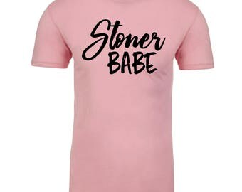 Stoner Babe Shirt, Weed Shirt, Weed Gift, Legalize it, Cannabis Mom, Smoker, Coffee Lover Shirt, Stoner Shirt, 420 Shirt, Funny, Stoner Girl