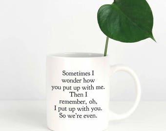 Funny Coffee Mug for Boyfriend, Funny Girlfriend Gifts, Funny Valentines Day Mug, Anniversary Mug for Him for Her, Funny Mug for Wife Gift