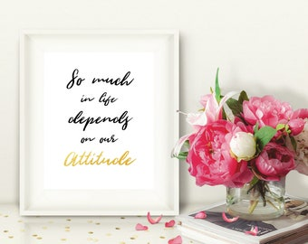 Black and Gold Printable Wall Art, So Much in Life Depends on Our Attitude, Inspirational Motivational Quote, Instant Download, 8x10