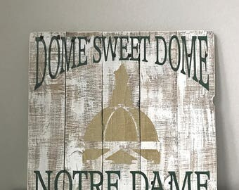 Dome Sweet Dome Notre Dame Sign