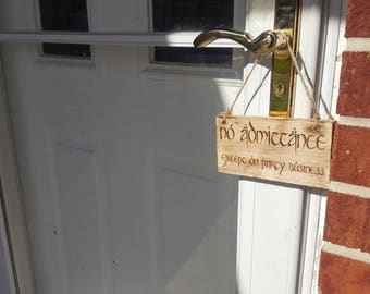 No Admittance Except On Party Business Wood Laser Engraved Door Sign.