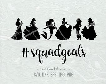 Squad Goals SVG File Silhouette Cut File Cricut Clipart Print Vinyl sticker shirt design Princess Squadgoals SVG DXF Png #Squadgoals