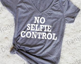 No Selfie Control Women's Graphic Tee, Funny Women's Graphic Tee, Funny Women's Tee, Graphic Women's Tee, Women's Tee