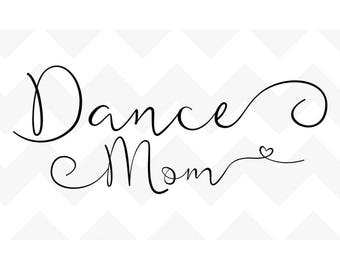 Dance Mom SVG | Dance SVG files | Dance svg Cutting Files | Silhouette Cricut svg | Typography svg | svg dance file | dance cut file | dance