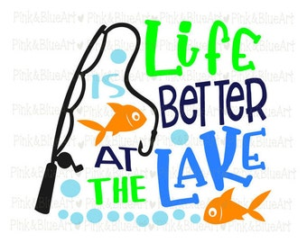 Fishing SVG - Summer svg - Spring svg - Fish svg - Lake svg - Life is better at the lake SVG - Camp svg - Digital cuts file DXF Png Pdf Eps