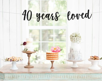 40 Years Loved Glitter Banner   Happy 40th birthday decorations party banner sign gold pink black silver photo prop anniverary