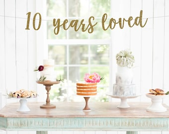 10 years loved l 10th Anniversary Banner | Cheers To 10 Years | 10th Wedding Anniversary |Anniversary Party Decor | 10th Party Banner