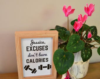 "PERSONALISED A4 Fitness Print - ""Excuses don't burn calories"" - Motivational - Inspirational - Custom Name - Wall Decor - Digital Print"