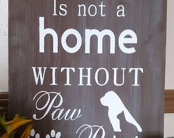 A House Is Not A Home Without Paw Prints Handpainted Wood Kitchen Sign