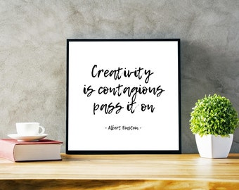 Creativity is contagious pass it on Albert Einstein quote printable art