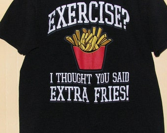 90s Funny Exercise extra fries  T-Shirt size adult Large 100% pre shrunk Cotton  piercing emoje old school party Vintage tee