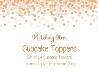 Matching Cupcake Toppers -  Matching Items to Coordinate With Any Theme In Our Shop