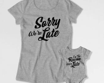 Mommy And Son Matching Outfits Mother Daughter T Shirt Mother Daughter T Shirt Gifts For New Mom Sorry We're Late I'm The Reason TEP-263-264