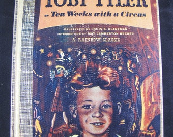 Toby Tyler: Or Ten Weeks With a Circus // 1943 Hardback // Timeless Classic Young Reader // Circus Story