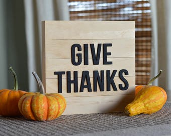 Give Thanks - Wooden Sign | Farmhouse Style
