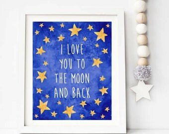 I Love You To The Moon and Back Print Nursery Decor Nursery Wall Art Girl Nursery Decor Boy Nursery Decor I love You Poster I Love You sign