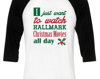I Just Want To Watch Hallmark Christmas Movies T-Shirt Tee Raglan Baseball Ugly Christmas XMAS Shirt Funny Holiday Gift