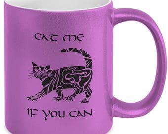 Cat Me If You Can Cat Mug, Funny Cat Mug, Cute Cat Mug, Cat Lover Mug, Pet Lover Mug, Metallic Cat Mug, Coffee Mug, Cat Coffee Mug, Cat Gift