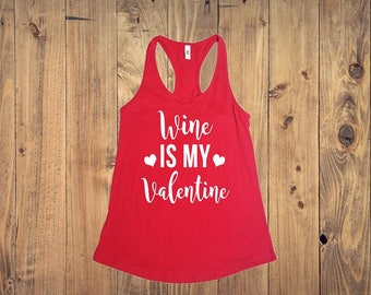 Valentines Shirt, Wine Is My Valentine, Valentines Day, Anti Valentine, Wine Lover