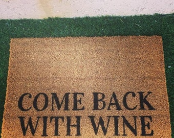 Come Back With Wine Doormat