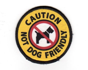 "Clearance Sale: Caution Not Dog Friendly Sew-On Patch - 3"" - FLAWED - 50% OFF (double imaged)"
