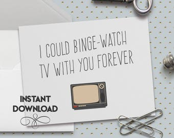 Printable - Funny Love Card, Funny Valentine Card, I Could Binge-Watch TV With You Forever Card, Cute Love Card, I Love You Card, A2