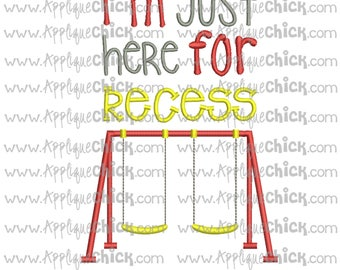 I'm Just Here for Recess Applique, School, Machine Embroidery Design