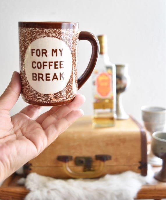 vintage brown ceramic coffee mug / funny quote / coffee break