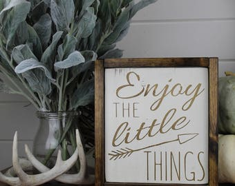 Enjoy the Little Things - Wood Sign - for - Rustic - Farmhouse - Boho - Primitive Styles