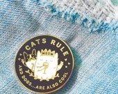 Cats Rule And Dogs...Are Also Cool  ~ Purrfect Enamel Pin For Pet Lovers