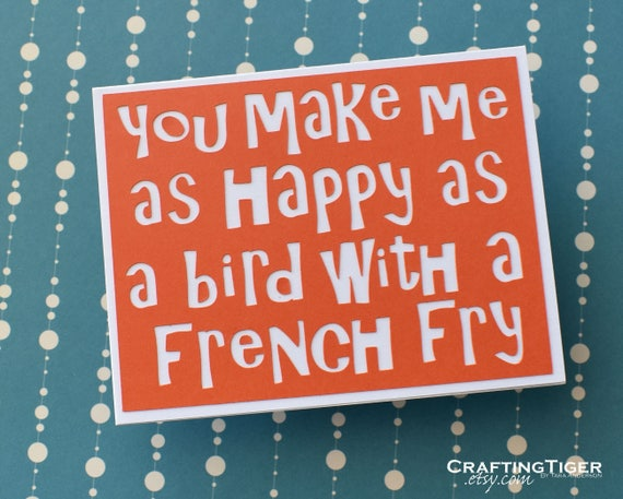 You make me as happy as a bird with a french fry - Orange with white lettering Card- blank inside- Wedding, Friendship, Just because card