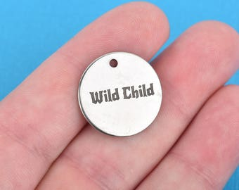"WILD CHILD Charms, Stainless Steel Quote Charms, 20mm (3/4""), choose quantity, cls0085"