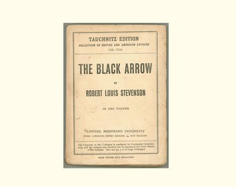 Robert Louis Stevenson, The Black Arrow Bernhard Tauchnitz Edition, Vol. 2548 Printed in Leipzig in 1888, Issued 1923 Vintage Paperback Book