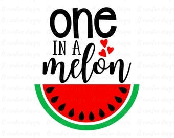 One in a Melon SVG, Watermelon SVG, One in a Million Svg, Summer SVG, Cutting Files For Silhouette and Cricut, Svg Files
