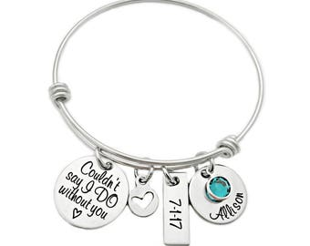 Personalized Bridesmaid Gift - Engraved Bangle Bracelet - Bridesmaid Bangle - Couldn't Say I DO Without You - Wedding - Wedding Party - 1259