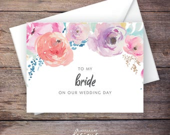 Floral To My Bride on our Wedding Day Card, On My Wedding Day Cards, Flowers, Instant Download, Future Wife - Haven