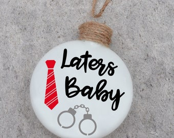 Laters Baby Ornament