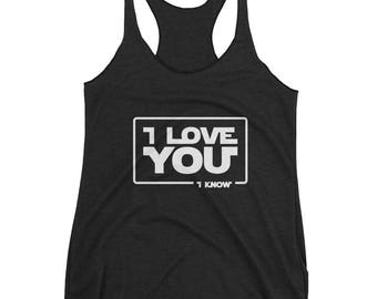 "Star Wars ""I Love You... I know"" Han Solo Princess Leia Movie Quote Women's Racerback TankValentine's Day Anniversary"