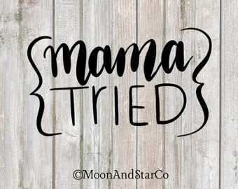 Mama Tried - Vinyl Decal - Laptop Decal - Macbook Decal - Laptop Sticker - Macbook Sticker - Vinyl Sticker - Car Decal