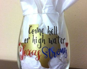 Come Hell or High Water Texas Strong Stemless Wine Glass // Texas Strong // Hurricane Harvey Relief // Texas // Wine Glass Gift