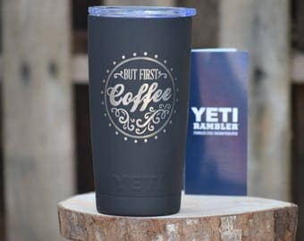 But First Coffee Yeti Rambler - Personalized Yeti - Yeti Gift - Laser Engraved Yeti - Yeti Tumbler - Yeti Cup - Yeti Monogram Funny Tumblers