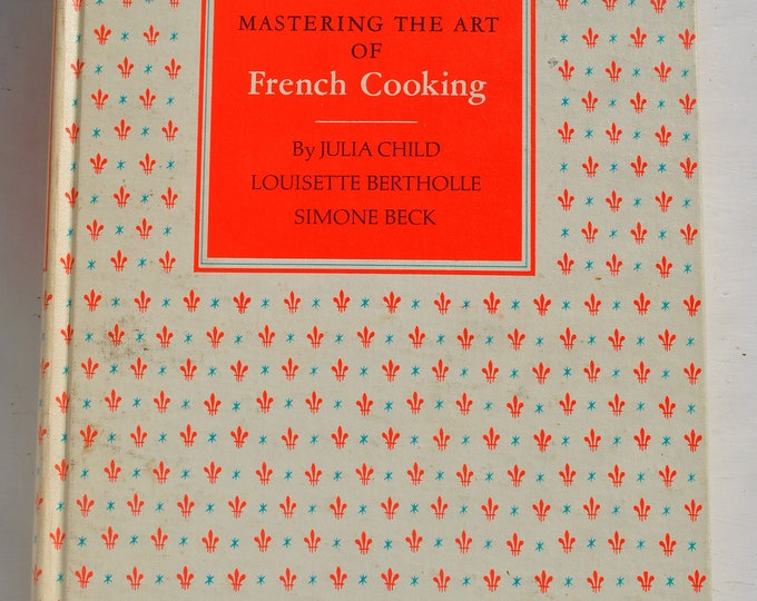 Mastering the Art of French Cooking Julia Child Hardcover Dec 1966 13th Printing